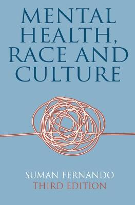 Mental Health, Race and Culture Third Edition by Suman Fernando