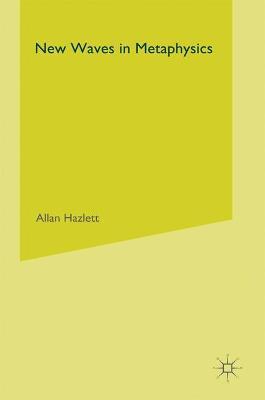 New Waves in Metaphysics by Allan Hazlett