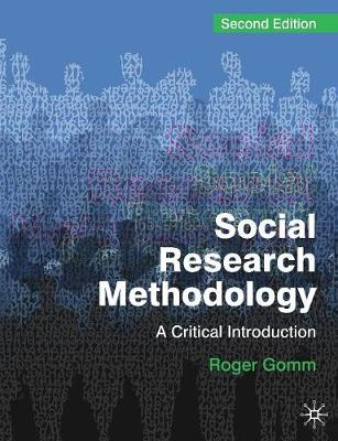 Social Research Methodology A Critical Introduction by Roger Gomm