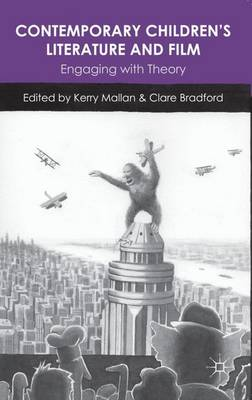 Contemporary Children's Literature and Film Engaging with Theory by Kerry Mallan