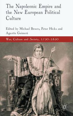 The Napoleonic Empire and the New European Political Culture by Michael Broers