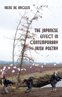 The Japanese Effect in Contemporary Irish Poetry by Irene De Angelis