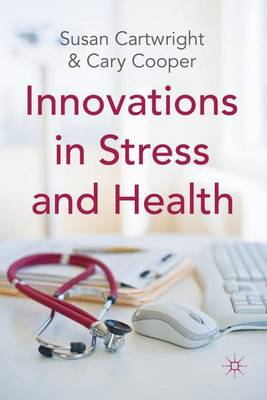 Innovations in Stress and Health by S. Cartwright, C. Cooper