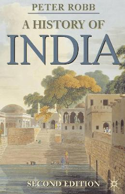 A History of India by Peter Robb