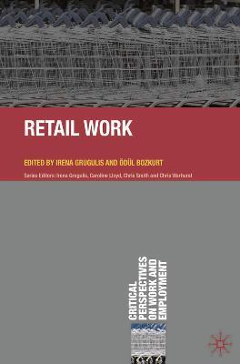 Retail Work by Irena Grugulis