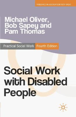 Social Work with Disabled People by Michael Oliver, Bob Sapey, Pam Thomas