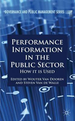 Performance Information in the Public Sector How it is Used by Wouter van Dooren