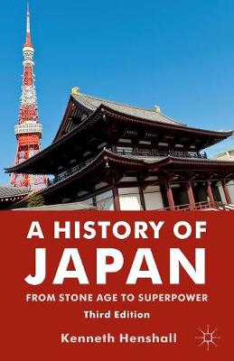A History of Japan From Stone Age to Superpower by K. Henshall