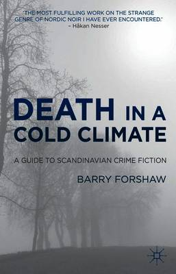 Death in a Cold Climate : A Guide to Scandinavian Crime Fiction by Barry Forshaw