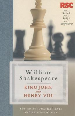 King John and Henry VIII by Eric Rasmussen, Jonathan Bate, William Shakespeare