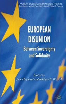 European Disunion Between Sovereignty and Solidarity by Jack Hayward