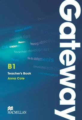Gateway B1+ Teacher's Book with Test CD by Anna Cole