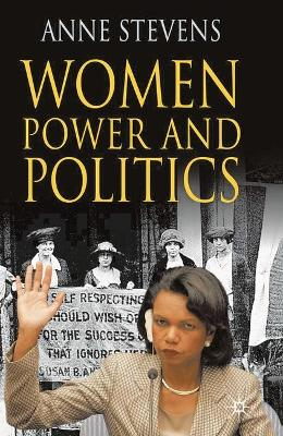 Women, Power and Politics by Anne Stevens