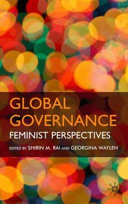 Global Governance Feminist Perspectives by Shirin M. Rai