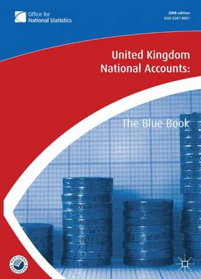 United Kingdom National Accounts 2008 The Blue Book by Office for National Statistics