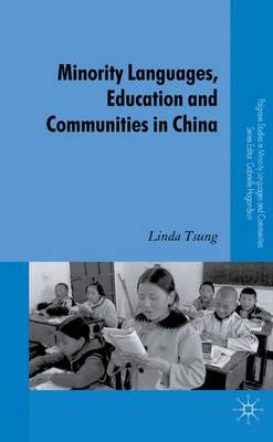 Minority Languages, Education and Communities in China by Linda Tsung, John Cleverley