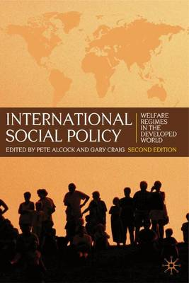 International Social Policy Welfare Regimes in the Developed World 2nd Edition by Pete Alcock