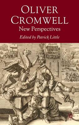 Oliver Cromwell New Perspectives by Patrick Little