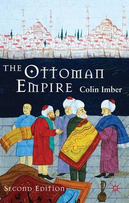 The Ottoman Empire, 1300-1650 The Structure of Power by Colin Imber