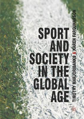 Sport and Society in the Global Age by Tim Marjoribanks, Karen Farquharson