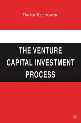 The Venture Capital Investment Process by Darek Klonowski