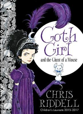 Goth Girl and the Ghost of a Mouse by Chris Riddell