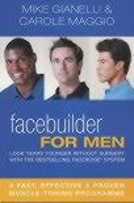 Facebuilder for Men Look years younger without surgery by Carole Maggio