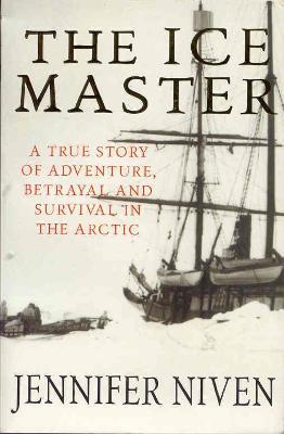 The Ice Master by Jennifer Niven