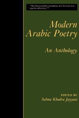 Modern Arabic Poetry An Anthology by Salma Khadra Jayyusi