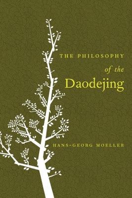 The Philosophy of the Daodejing by Hans-Georg Moeller
