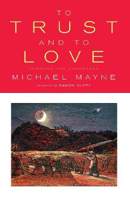 To Trust and to Love Sermons and Addresses by Michael Mayne