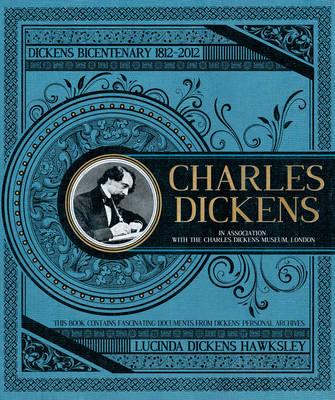 Charles Dickens by Lucinda Dickens Hawksley