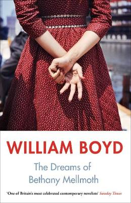 Cover for The Dreams of Bethany Mellmoth by William Boyd