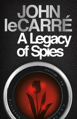 Cover for A Legacy of Spies by John le Carré