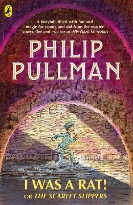 Cover for I Was a Rat! Or, The Scarlet Slippers by Philip Pullman