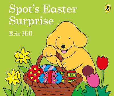 Cover for Spot's Easter Surprise by Eric Hill