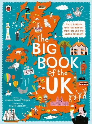 The Big Book of the UK Facts, folklore and fascinations from around the United Kingdom