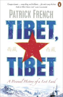 Tibet, Tibet A Personal History of a Lost Land by Patrick French