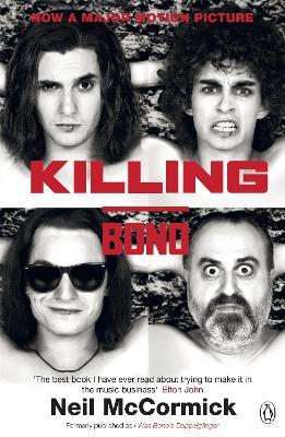 Killing Bono by Neil McCormick