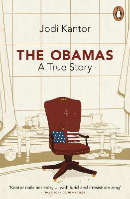 The Obamas A Mission, A Marriage by Jodi Kantor