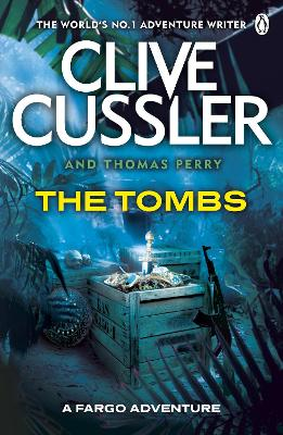 The Tombs Fargo Adventures by Clive Cussler, Thomas Perry