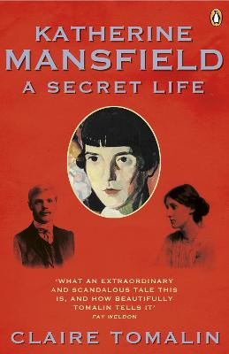 Katherine Mansfield A Secret Life by Claire Tomalin