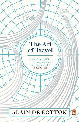 The Art of Travel by Alain de Botton