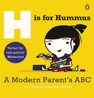 H is for Hummus A Modern Parent's ABC by Joel Rickett