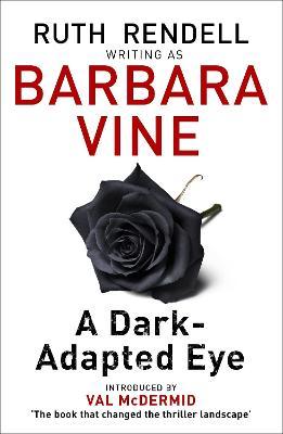 A Dark-adapted Eye by Barbara Vine