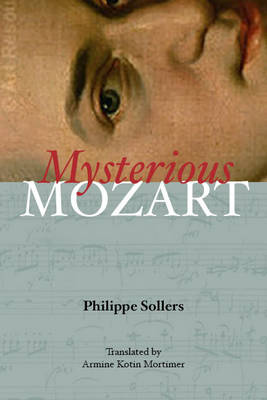 Mysterious Mozart by Philippe Sollers