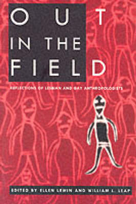 Out in the Field Reflections of Lesbian and Gay Anthropologists by Ellen Lewin