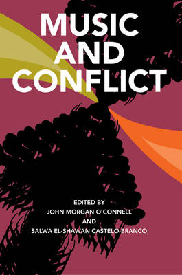 Music and Conflict by John Morgan O'Connell