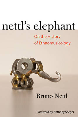 Nettl's Elephant by Bruno Nettl, Anthony Seeger