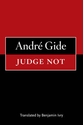 Judge Not by Andre Gide